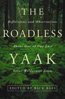 THE ROADLESS YAAK: REFLECTIONS & OBSERVATIONS ABOUT ONE OF OUR LAST GREAT WILDERNESS AREAS