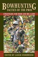 BOWHUNTING TACTICS OF THE PROS: STRATEGIES FOR DEER & BIG GAME