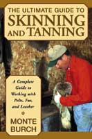 THE ULTIMATE GUIDE TO SKINNING & TANNING: A COMPLETE GUIDE TO WORKING WITH PELTS, FUR, & LEATHER