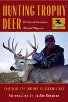 HUNTING TROPHY DEER: THE BEST TACTICS AND STRATEGIES EVER TO APPEAR IN BUCKMASTERS