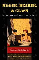 JIGGER, BEAKER, & GLASS: DRINKING AROUND THE WORLD