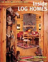 INSIDE LOG HOMES: THE ART AND SPIRIT OF HOME DECOR