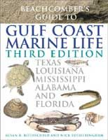 BEACHCOMBER'S GUIDE TO GULF COAST MARINE LIFE: TEXAS, LOUISIANA, MISSISSIPPI, ALABAMA, & FLORIDA, 3R
