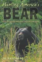 HUNTING AMERICA?S BEAR: HOW TO TAKE THE CONTINENT'S MOST ELUSIVE BIG-GAME ANIMAL