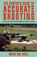 THE HUNTER?S GUIDE TO ACCURATE SHOOTING: HOW TO HIT WHAT YOU'RE AIMING AT IN ANY SITUATION