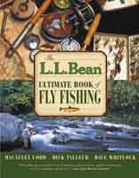 THE L. L. BEAN ULTIMATE BOOK OF FLY FISHING