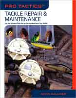 PRO TACTICS: TACKLE REPAIR & MAINTENANCE