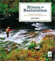RIVERS OF RESTORATION: A TRIBUTE TO TROUT UNLIMITED AND THE RESTORATION OF AMERICA'S RIVERS