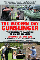 THE MODERN DAY GUNSLINGER: DEFENSIVE TACTICAL HANDGUN TRAINING