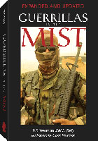 GUERRILLAS IN THE MIST : A BATTLEFIELD GUIDE TO CLANDESTINE WARFARE - EXPANDED AND UPDATED