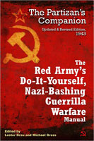 RED ARMY'S DO IT YOURSELF, NAZI BASHING GUERRILLA WARFARE MANUAL: THE PARTIZAN'S HANDBOOK, UPDATED A