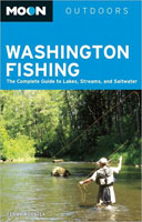 MOON WASHINGTON FISHING: THE COMPLETE GUIDE TO FISHING ON LAKES, RIVERS, STREAMS, & COASTS,  7TH EDI
