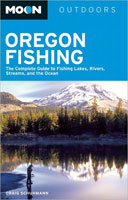 MOON OREGON FISHING: THE COMPLETE GUIDE TO FISHING LAKES, RIVERS, STREAMS, AND THE OCEAN, 2ND EDITIO