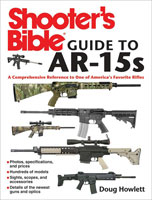 SHOOTER'S BIBLE: GUIDE TO AR-15S