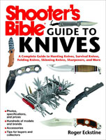 SHOOTER'S BIBLE GUIDE TO KNIVES: A COMPLETE GUIE TO HUNTING KNIVES, SURVIVAL KNIVES, FOLDING KNIVES,