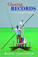 CHASING RECORDS: AN ANGLER'S QUEST