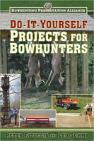 DO-IT-YOURSELF PROJECTS FOR BOWHUNTERS