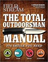 FIELD & STREAM: THE TOTAL OUTDOORSMAN MANUAL - 372 SKILLS YOU NEED