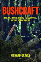 BUSHCRAFT: A SERIOUS GUIDE TO SURVIVAL AND CAMPING