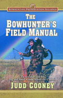 BOWHUNTER'S FIELD MANUAL: TACTICS & GEAR FOR BIG & SMALL GAME ACROSS THE COUNTRY