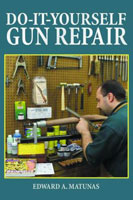 DO IT YOURSELF GUN REPAIR: GUNSMITHING AT HOME