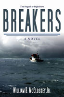 BREAKERS: A NOVEL ABOUT THE COMMERCIAL FISHERMEN OF ALASKA