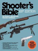 SHOOTER'S BIBLE: 105TH EDITION THE WORLD'S BESTSELLING FIREARMS REFERENCE