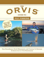 THE ORVIS GUIDE TO FLY FISHING: MORE THAN 300 TIPS FOR ANGLERS OF AL LEVELS