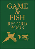 GAME & FISH RECORD BOOK