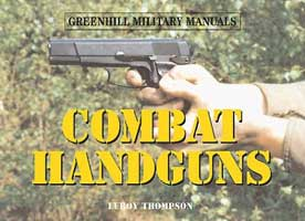 GREENHILL MILITARY MANUAL: COMBAT HANDGUNS
