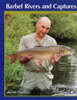 BARBEL RIVERS & CAPTURES
