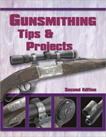 GUNSMITHING TIPS & PROJECTS: 2ND EDITION
