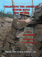 COLLECTING THE AMERICAN SNIPER RIFLE: 1900 to 1945