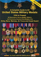A COMPLETE GUIDE TO UNITED STATES MILITARY MEDALS: 1939 - PRESENT -  6TH ED.