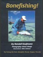 BONEFISHING: FLYFISHING THE FLATS - BONEFISH, PERMIT, TARPON, TRAVELLY