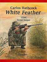 CARLOS HATHCOCK: WHITE FEATHER - USMC SCOUT SNIPER