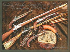 BLACK POWDER LONG ARMS & PISTOLS - REPRODUCTIONS & REPLICAS