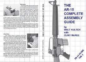 THE AR-15 COMPLETE ASSEMBLY GUIDE: HOW TO BUILD YOUR OWN AR-15