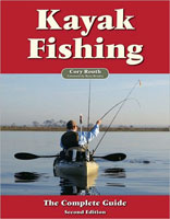 KAYAK FISHING: THE COMPLETE GUIDE 2ND EDITION