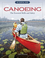 CANOEING: THE ESSENTIAL SKILLS AND SAFETY