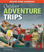 MASTER GUIDE HANDBOOK TO OUTDOOR ADVENTURE TRIPS: EXPERT ADVICE ON CAMPING, CANOEING, HUNTING, FISHI