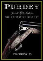 PURDEY: GUN & RIFLE MAKERS: THE DEFINITIVE HISTORY