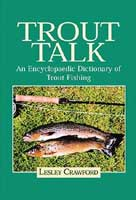TROUT TALK: AN ENCYCLOPEDIC DICTIONARY OF TROUT FISHING