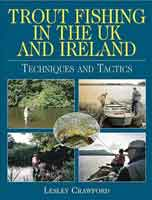 TROUT FISHING IN THE UK AND IRELAND: TECHNIQUES & TACTICS
