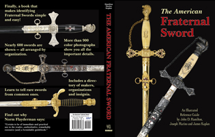THE AMERICAN FRATERNAL SWORD: AN ILLUSTRATED REFERENCE GUIDE