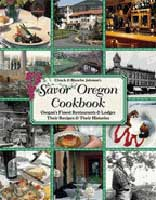 SAVOR OREGON COOKBOOK: OREGON'S FINEST RESTAURANTS & LODGES - THEIR RECIPES & THEIR HISTORIES