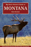 BIG GAME HUNTER'S GUIDE TO MONTANA (REVISED ED)