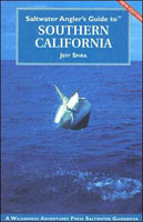 SALTWATER ANGLER'S GUIDE TO SOUTHERN CALIFORNIA NEW EDITION