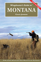 A WINGSHOOTER'S GUIDE TO MONTANA