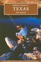 FLY FISHER'S GUIDE TO TEXAS (NEW EDITION)